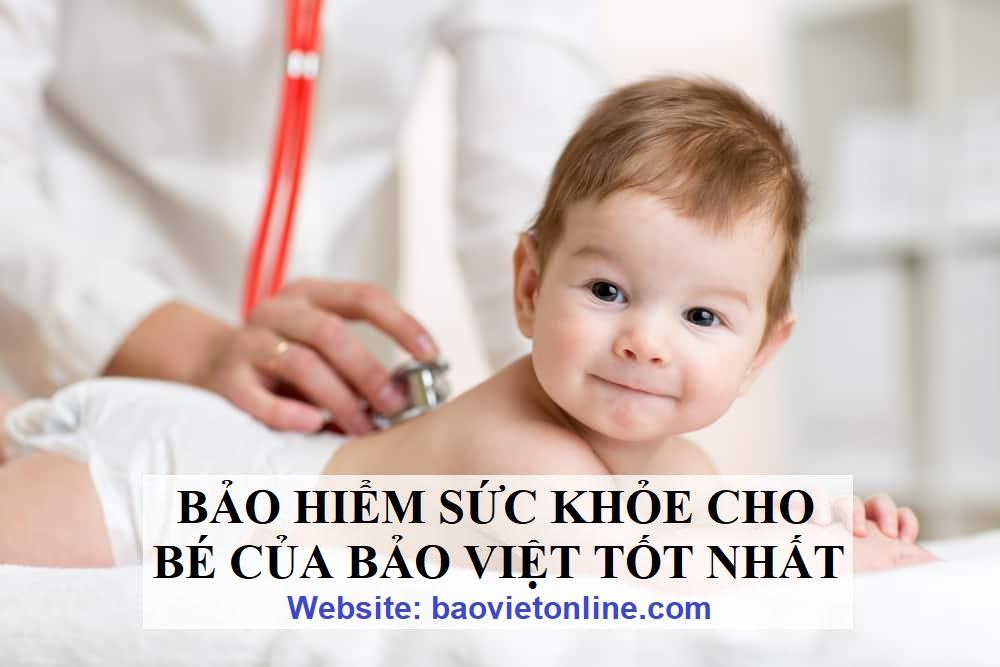 bảo hiểm sức khỏe cho bé của bảo việt tốt nhất