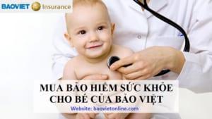 mua bảo hiểm sức khỏe cho bé của Bảo Việt
