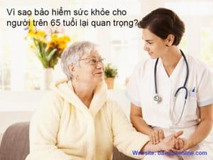 vì sao bảo hiểm sức khỏe người trên 65 tuổi lại quan trọng