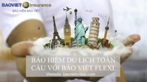 bảo hiểm du lịch flexi của bảo việt