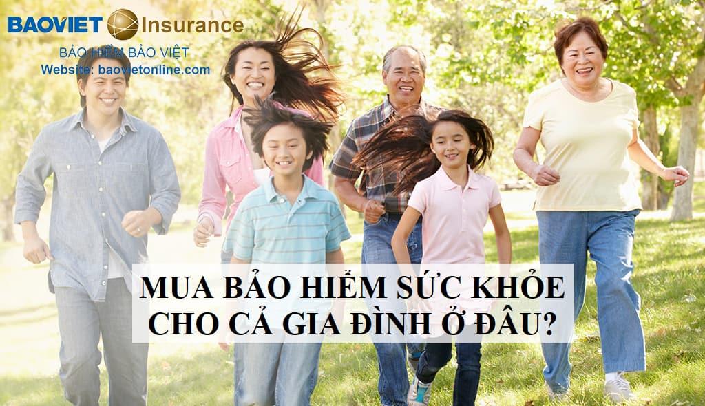nên mua bảo hiểm cho cả gia đình ở đâu