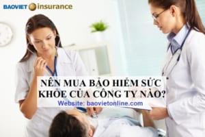 nên mua bảo hiểm sức khỏe của công ty nào