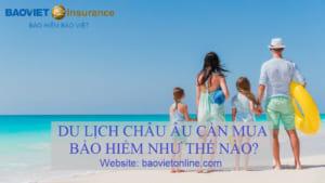 mua bảo hiểm du lịch châu âu như thế nào